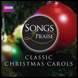 songs of praise classic christmas carols - Classical Christmas Songs