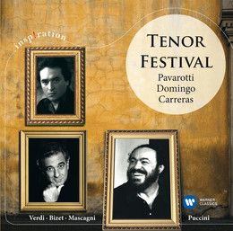 Various : Tenor Festival: Pavarotti, Domingo, Carreras
