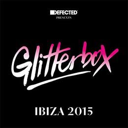 Defected Presents Glitterbox Ibiza 2015 - PREVOD  Electronic Music ... 19fd8087a94
