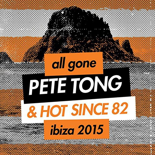 4e7ef0c91f63 All Gone Pete Tong   Hot Since 82 Ibiza 2015 - PREVOD  Electronic ...