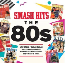 Smash Hits: The 80s