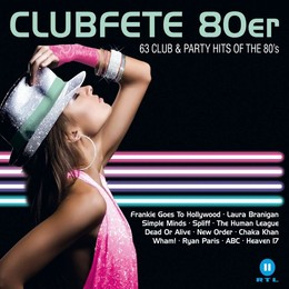 Clubfete 80er: 63 Club & Party Hits of the 80 s