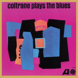 Coltrane Plays The Blues (Mono Remaster)