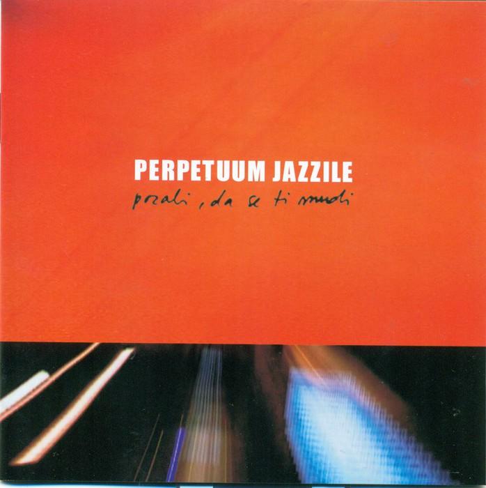 Resultado de imagen de Pozabi, da se ti mudi  perpetuum jazzile