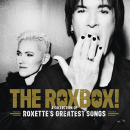 Roxbox: A Collection Of Roxette s Greatest Songs